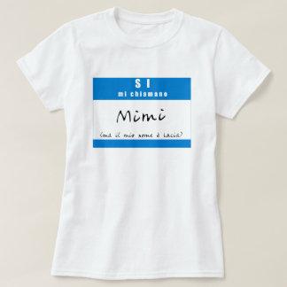 """Si, mi chiamano Mimi"" T-Shirt"