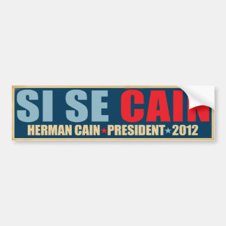 Si Se Cain - Yes We Can! - Herman Cain Bumper Sticker
