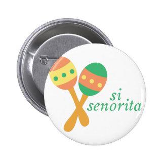 Si Senorita 6 Cm Round Badge