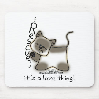 Siamese RESCUE it s a love thing Mouse Pads
