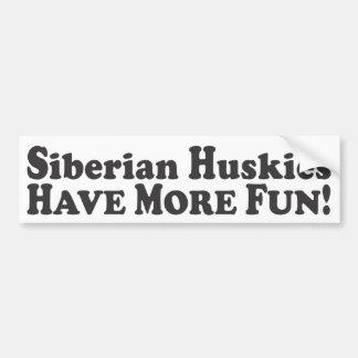Siberian Huskies Have More Fun! - Bumper Sticker