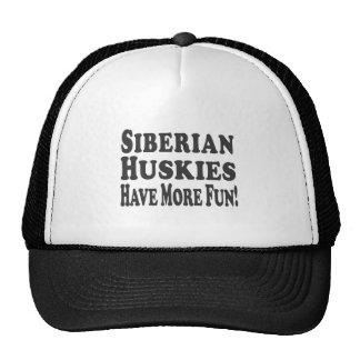 Siberian Huskies Have More Fun! Cap