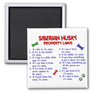 SIBERIAN HUSKY Property Laws 2 Square Magnet