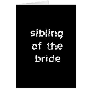 Sibling of the Bride Card