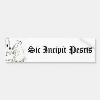 Sic Incipit Pestis Bumpersticker Bumper Sticker