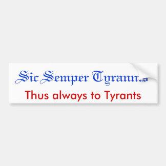 Sic Semper Tyrannis Bumper Stickers