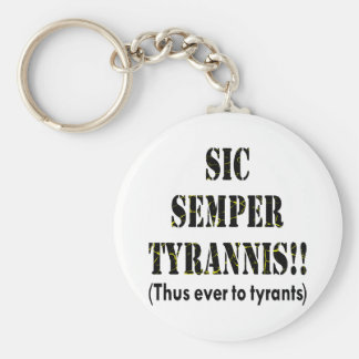 Sic Semper Tyrannis Latin: Thus Ever To Tyrants Basic Round Button Key Ring