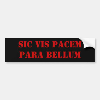 Sic Vis Pacem Para Bellum Bumper Sticker