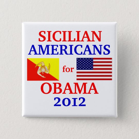 Sicilian Americans for Obama 15 Cm Square Badge