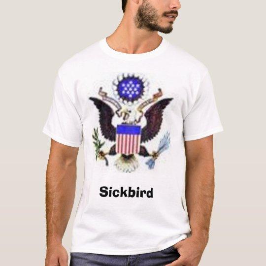 sick bird, Sickbird T-Shirt