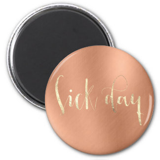 Sick Day Copper Gold Office Home Sweet Words 6 Cm Round Magnet