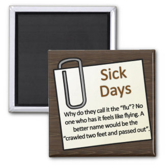 Sick Days Square Magnet