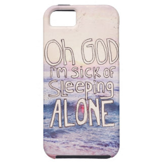 Sick Of Sleeping Alone Tough iPhone 5 Case