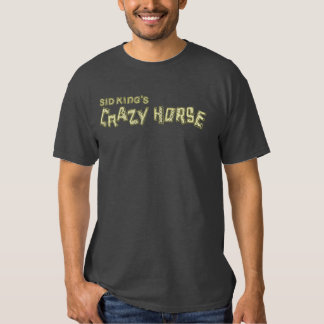 sid king's crazy horse t-shirts