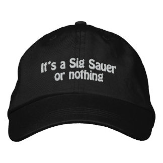 Sig Sauer Or Nothing Embroidered Hats
