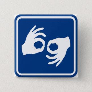 Sign Language Symbol 15 Cm Square Badge