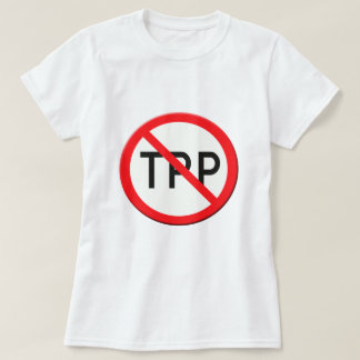 Sign no TPP  Trans Pacific Partnership Agreement T-Shirt