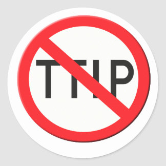 Sign no TTIP Transatlantic Trade and Investment Pa Round Sticker