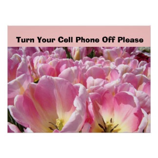 Sign Turn Your Cell Phone Off Please poster Tulips