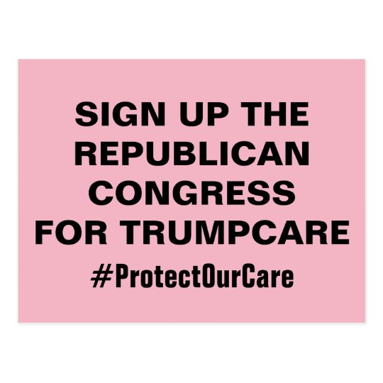 Sign Up Congress for TrumpCare Protect Our Care Postcard