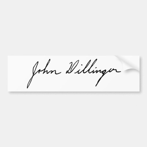 Signature of Notorious Outlaw John Dillinger Bumper Sticker