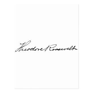 Signature of President Theodore Roosevelt Postcard