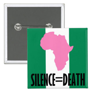 Silence = Death in Nigeria button