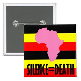 Silence = Death in Uganda button