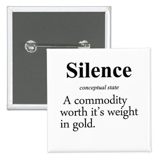 Silence Definition Pinback Buttons