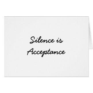Silence is Acceptance Card