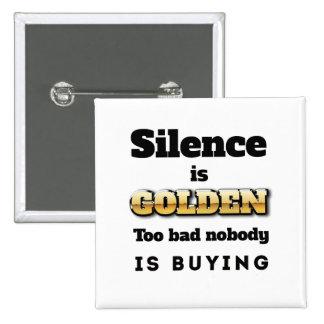 Silence is Golden Pinback Button