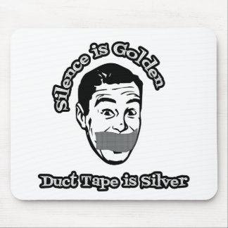 Silence Is Golden - Duct Tape Is Silver Mouse Mat
