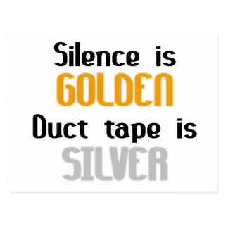 Silence is Golden Ductape is Silver Postcard