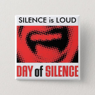 SILENCE is LOUD 15 Cm Square Badge