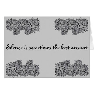 Silence is sometimes the best answer greeting card