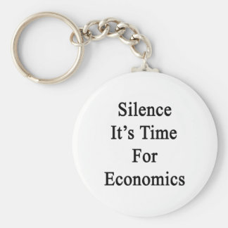 Silence It's Time For Economics Key Chains