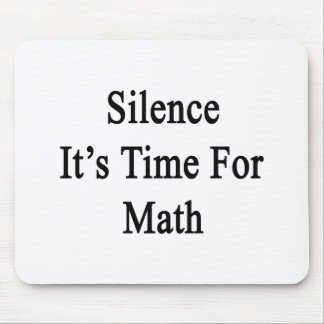 Silence It's Time For Math Mouse Pads