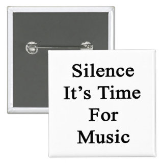 Silence It's Time For Music 15 Cm Square Badge