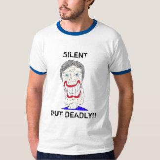 SILENT, BUT DEADLY!! T-SHIRT
