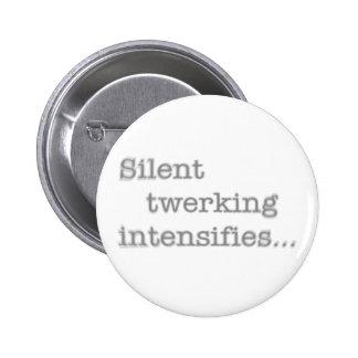 Silent Twerking Intensifies Funny Text 6 Cm Round Badge