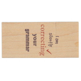 Silently Correcting your Grammar Funny Quote Wood USB 2.0 Flash Drive
