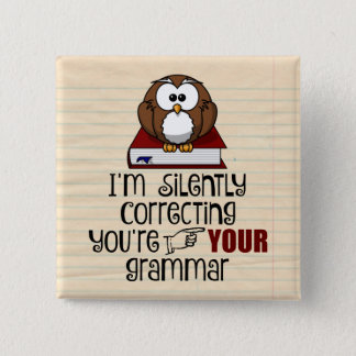 Silently Correcting Your Grammar Sarcastic Owl 15 Cm Square Badge