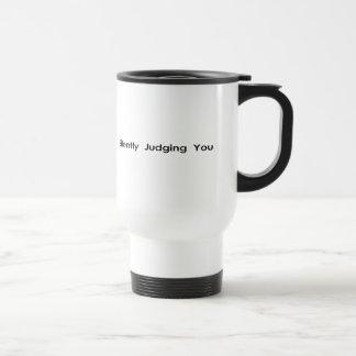 Silently Judging You 15 Oz Stainless Steel Travel Mug