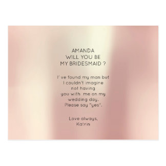 Silk Pearly Rose Gold  Will You Be My Bridesmaid Postcard