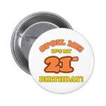 Silly 21st Birthday Present Button