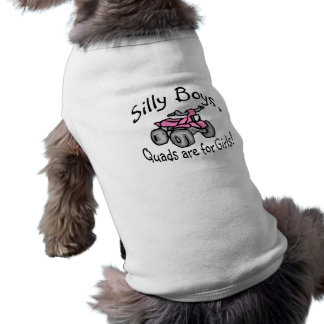 Silly Boys Quads Are For Girls Sleeveless Dog Shirt