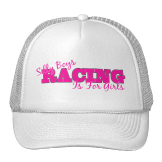 Silly Boys, Racing Is For Girls Hat