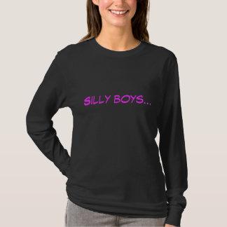 Silly boys... T-Shirt