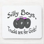 Silly Boys Trucks Are For Girls Pink Mouse Mat
