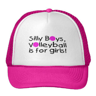 Silly Boys Volleyball Is For Girls Trucker Hats